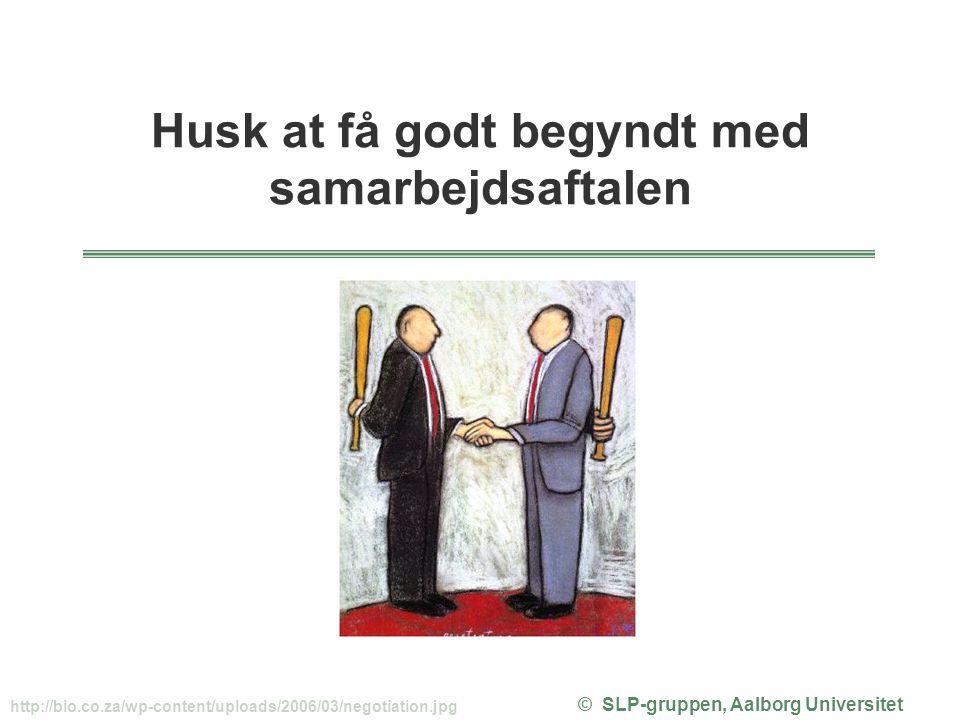 Husk at få godt begyndt med © SLP-gruppen, Aalborg Universitet