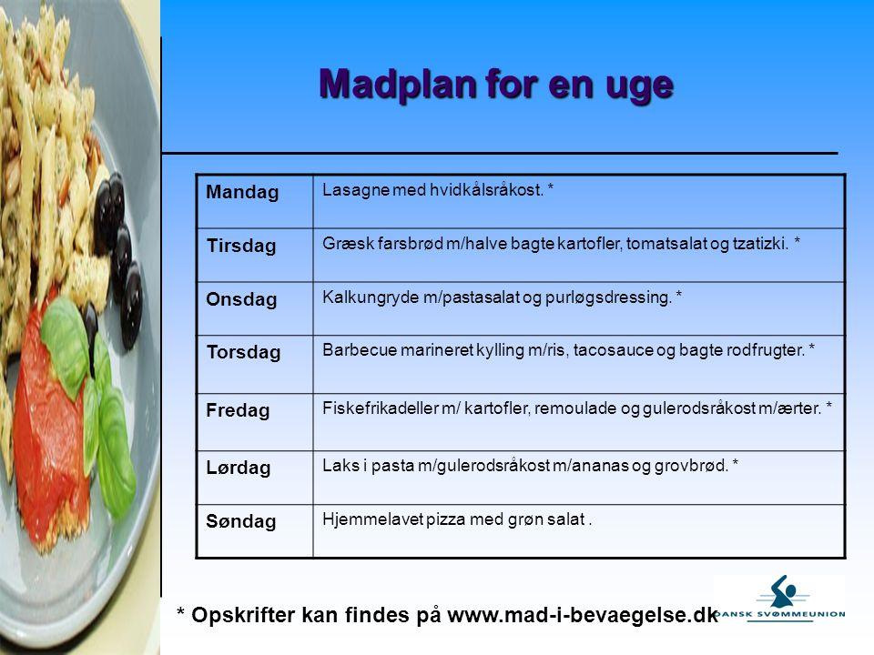 Madplan for en uge * Opskrifter kan findes på www.mad-i-bevaegelse.dk