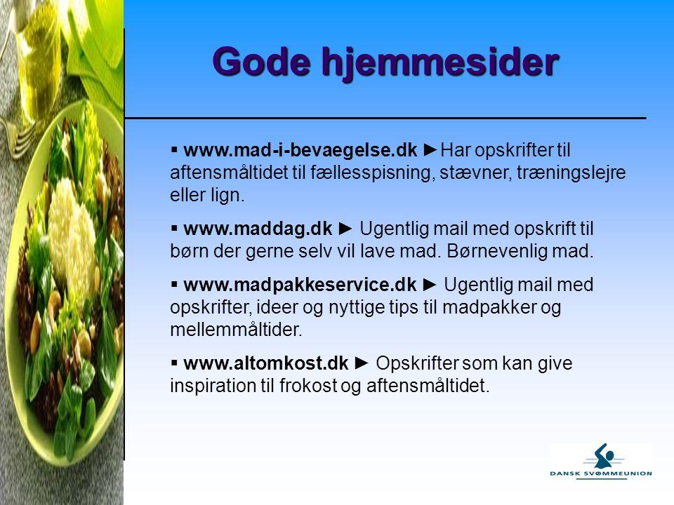Gode hjemmesider www.mad-i-bevaegelse.dk ►Har opskrifter til aftensmåltidet til fællesspisning, stævner, træningslejre eller lign.