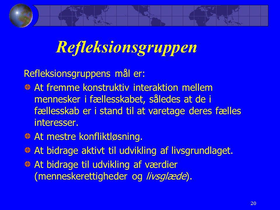 Refleksionsgruppen Refleksionsgruppens mål er: