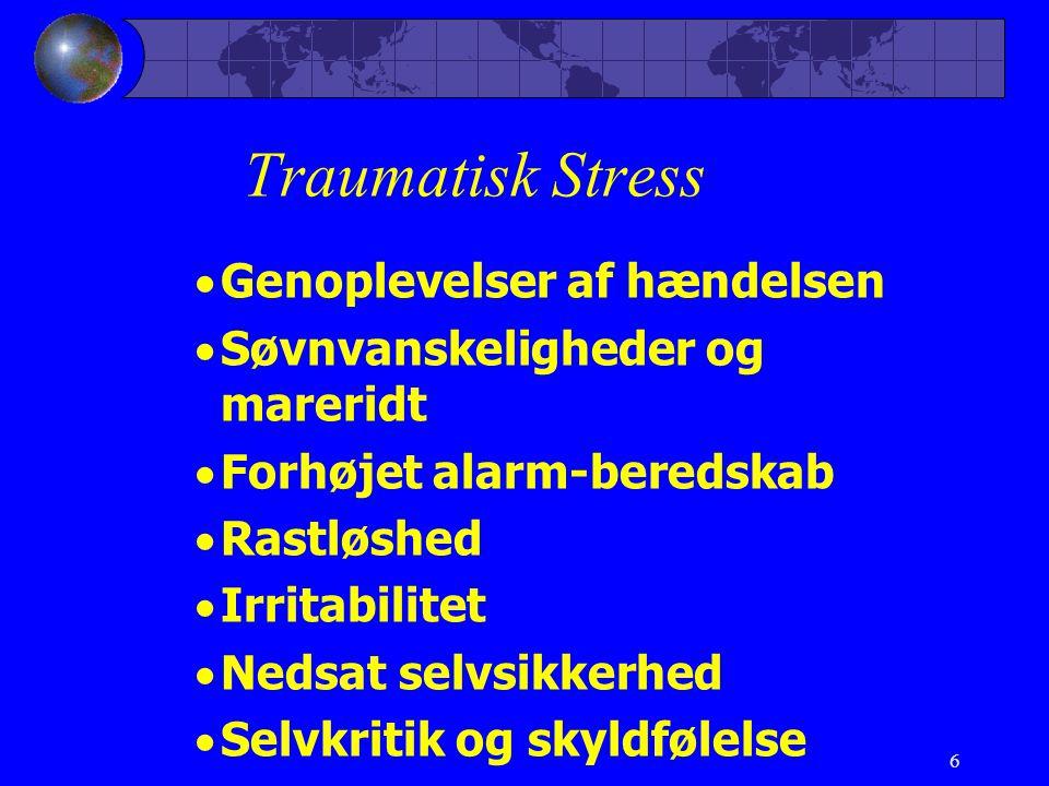 Traumatisk Stress Genoplevelser af hændelsen