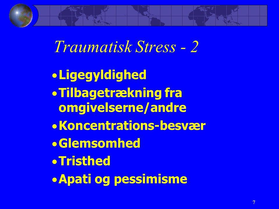 Traumatisk Stress - 2 Ligegyldighed