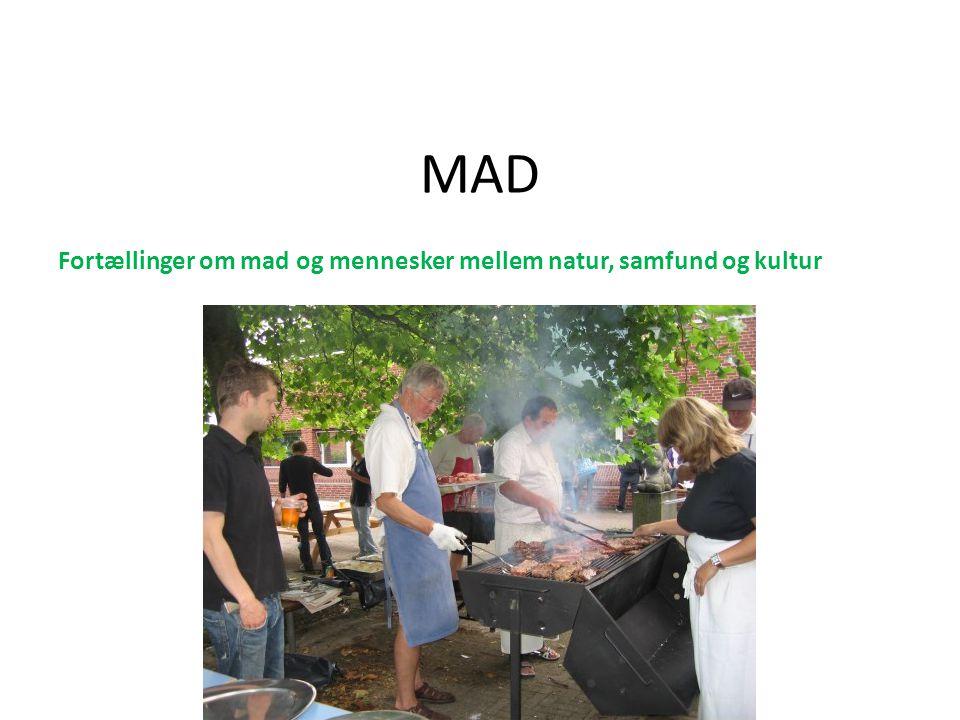 MAD Fortællinger om mad og mennesker mellem natur, samfund og kultur