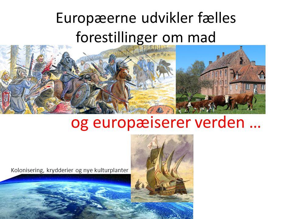Europæerne udvikler fælles forestillinger om mad