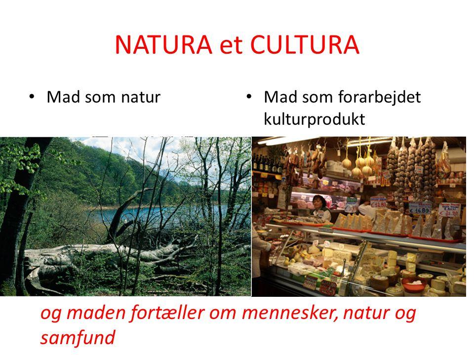 NATURA et CULTURA og maden fortæller om mennesker, natur og samfund