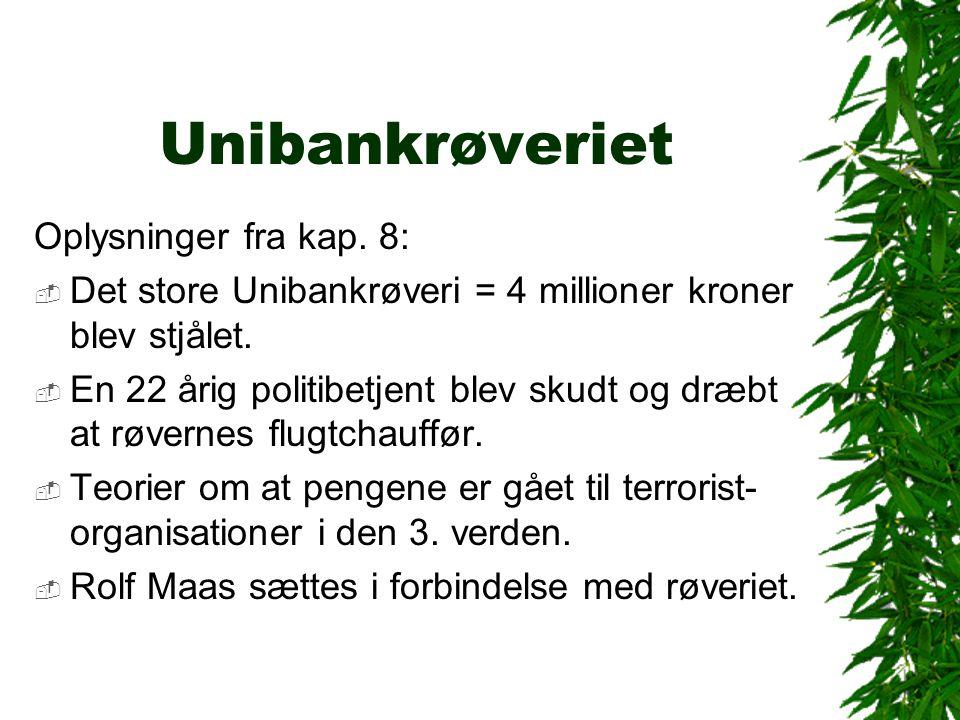 Unibankrøveriet Oplysninger fra kap. 8: