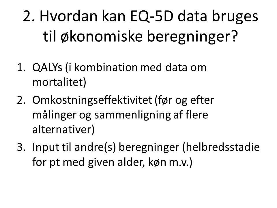 2. Hvordan kan EQ-5D data bruges til økonomiske beregninger