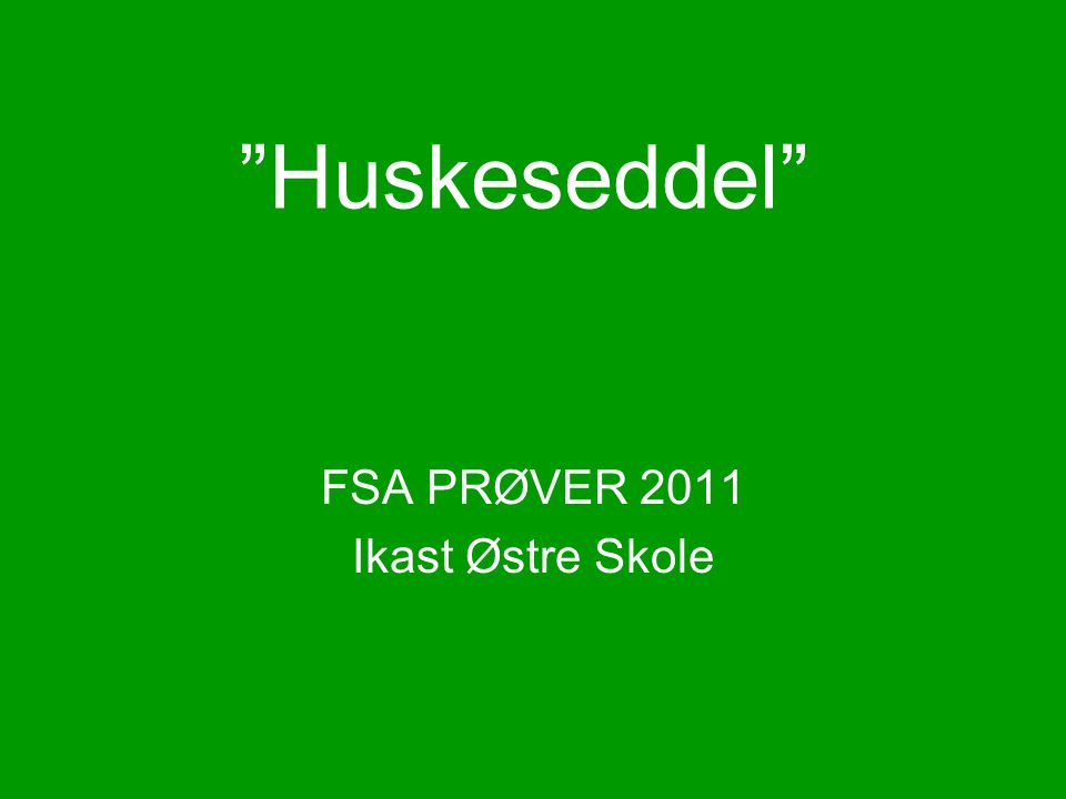 FSA PRØVER 2011 Ikast Østre Skole