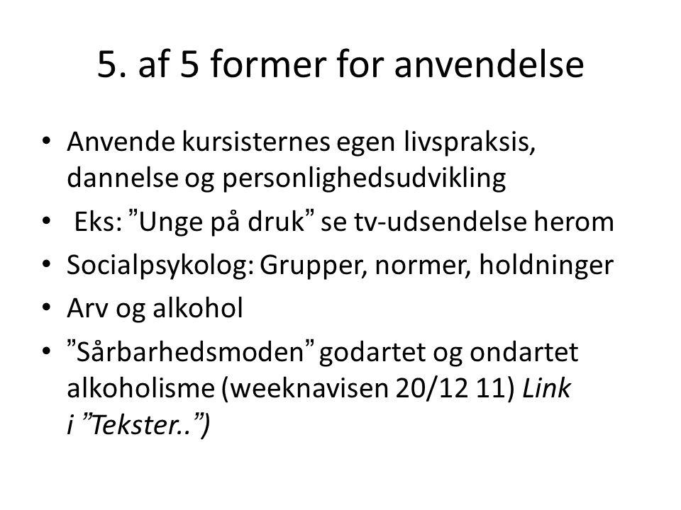 5. af 5 former for anvendelse