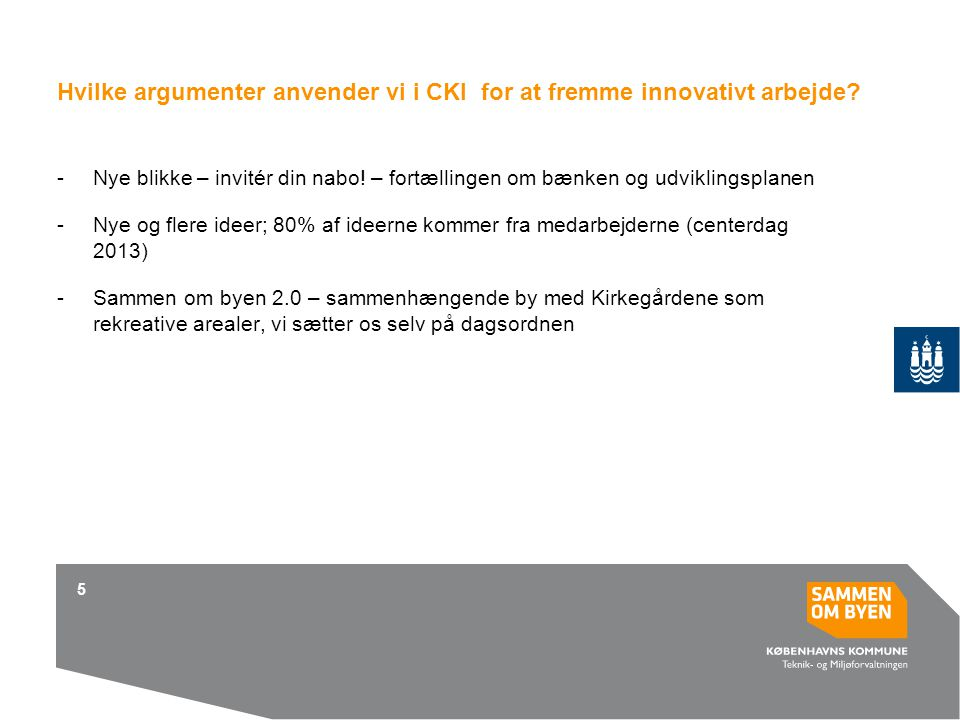 Hvilke argumenter anvender vi i CKI for at fremme innovativt arbejde