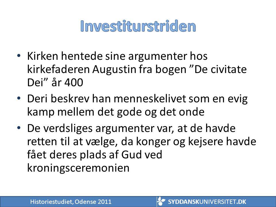 Investiturstriden Kirken hentede sine argumenter hos kirkefaderen Augustin fra bogen De civitate Dei år 400.