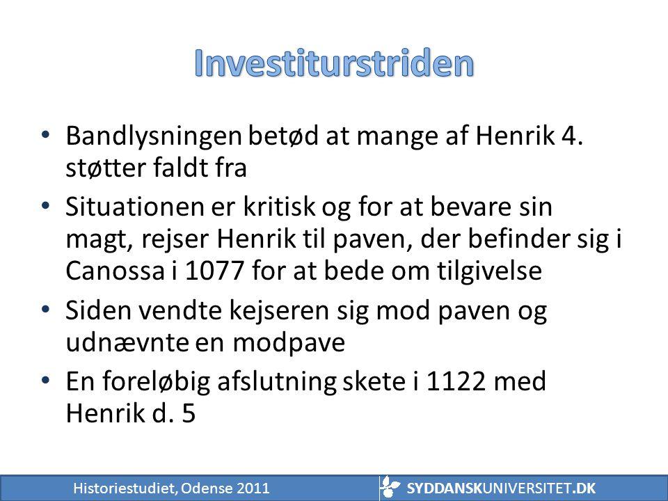 Investiturstriden Bandlysningen betød at mange af Henrik 4. støtter faldt fra.