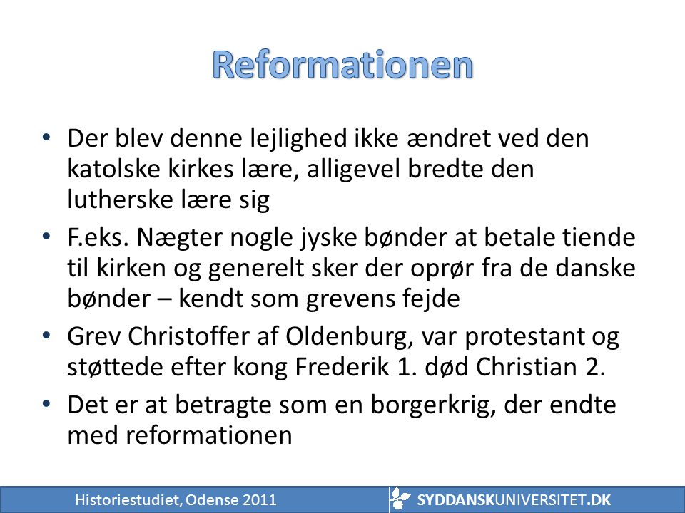 Reformationen Der blev denne lejlighed ikke ændret ved den katolske kirkes lære, alligevel bredte den lutherske lære sig.