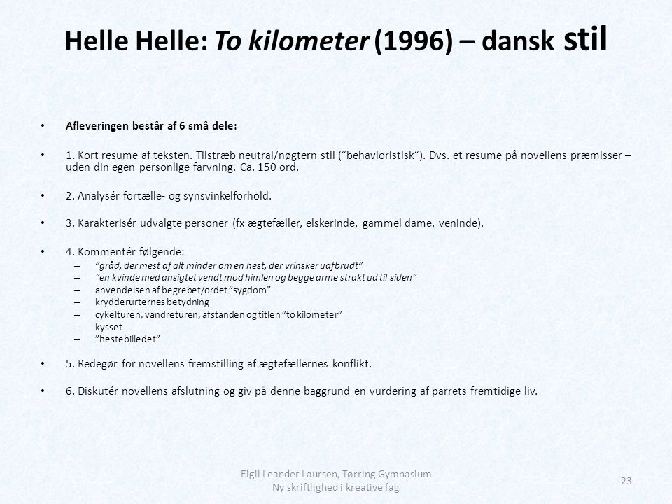 Helle Helle: To kilometer (1996) – dansk stil