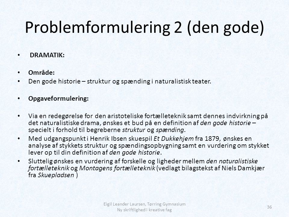 Problemformulering 2 (den gode)