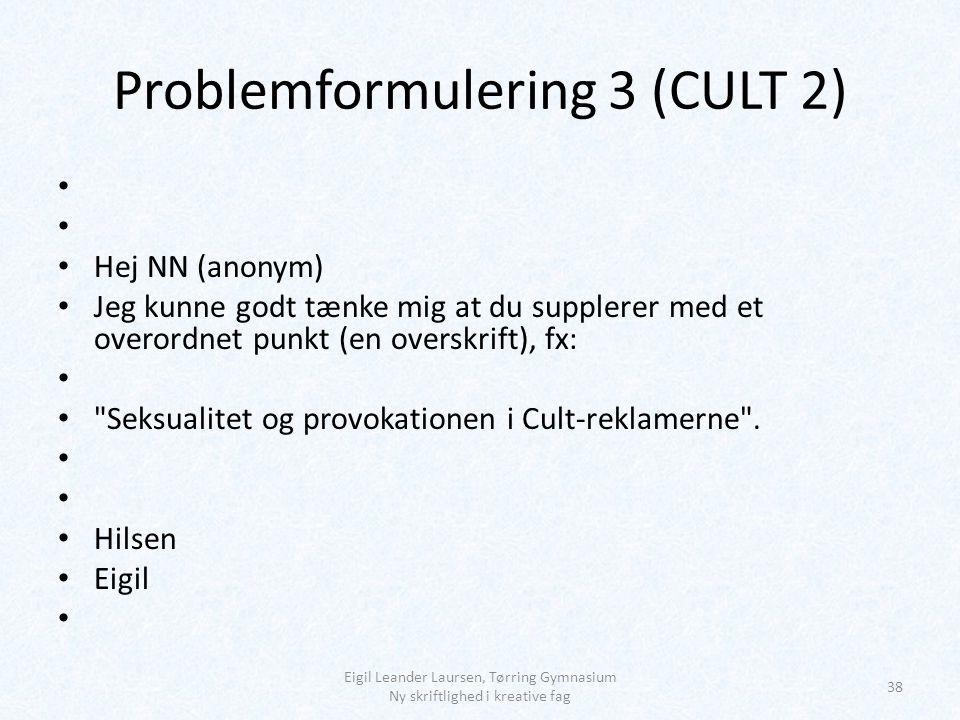 Problemformulering 3 (CULT 2)