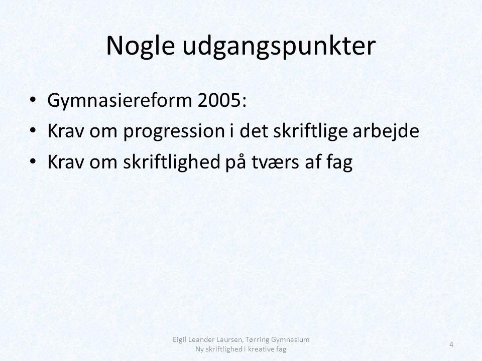 Nogle udgangspunkter Gymnasiereform 2005: