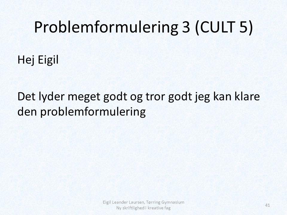 Problemformulering 3 (CULT 5)