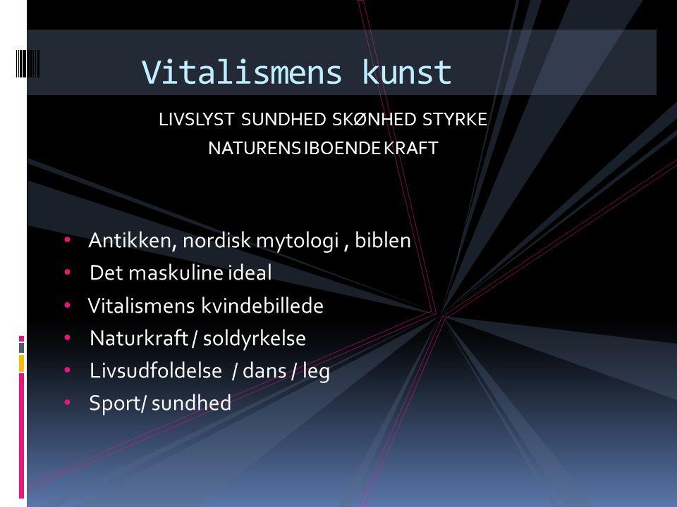 Vitalismens kunst Antikken, nordisk mytologi , biblen
