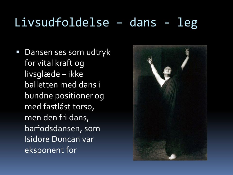 Livsudfoldelse – dans - leg