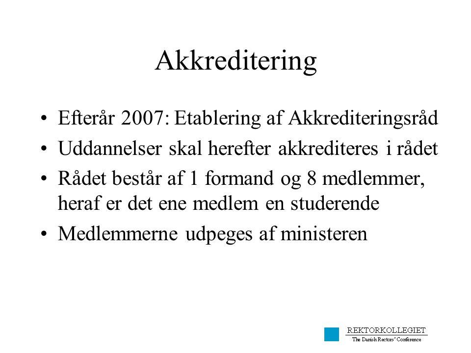 Akkreditering Efterår 2007: Etablering af Akkrediteringsråd