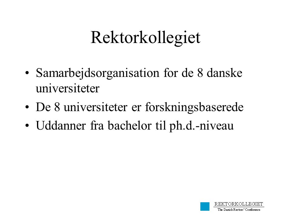 Rektorkollegiet Samarbejdsorganisation for de 8 danske universiteter