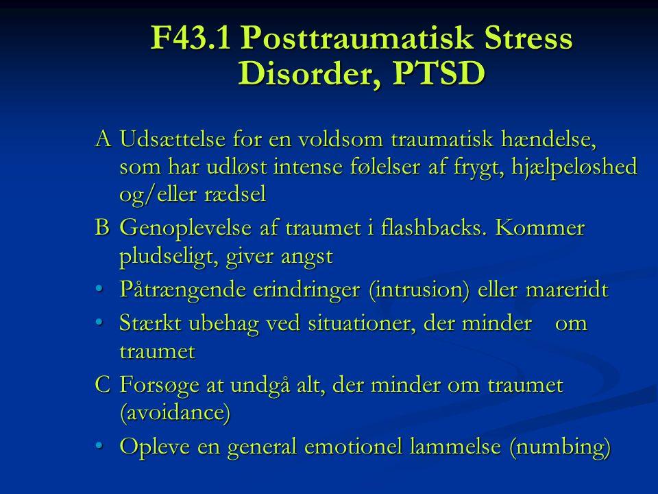F43.1 Posttraumatisk Stress Disorder, PTSD