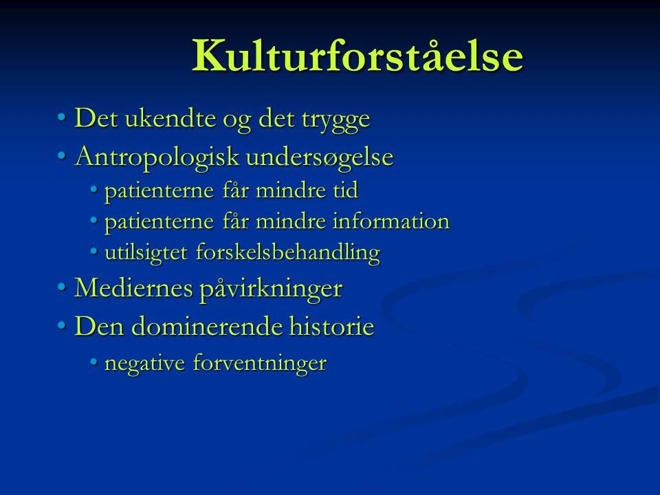 Kulturforståelse Det ukendte og det trygge Antropologisk undersøgelse