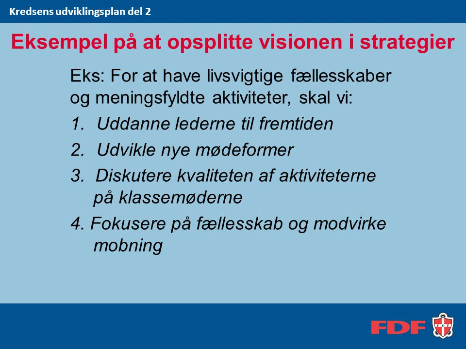 Eksempel på at opsplitte visionen i strategier