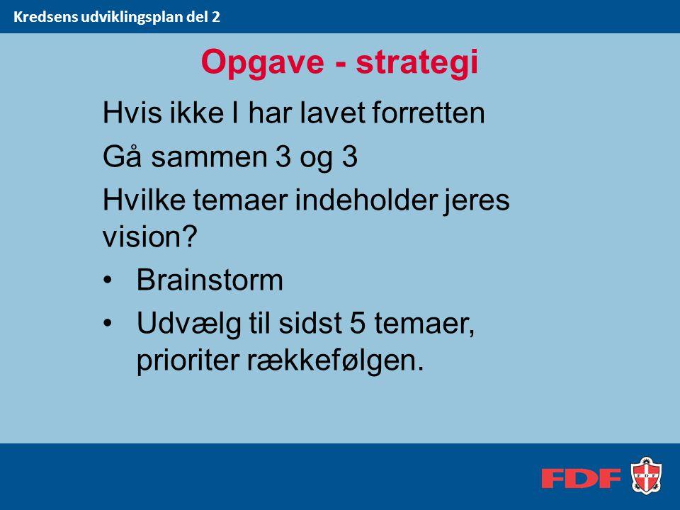 Opgave - strategi Hvis ikke I har lavet forretten Gå sammen 3 og 3