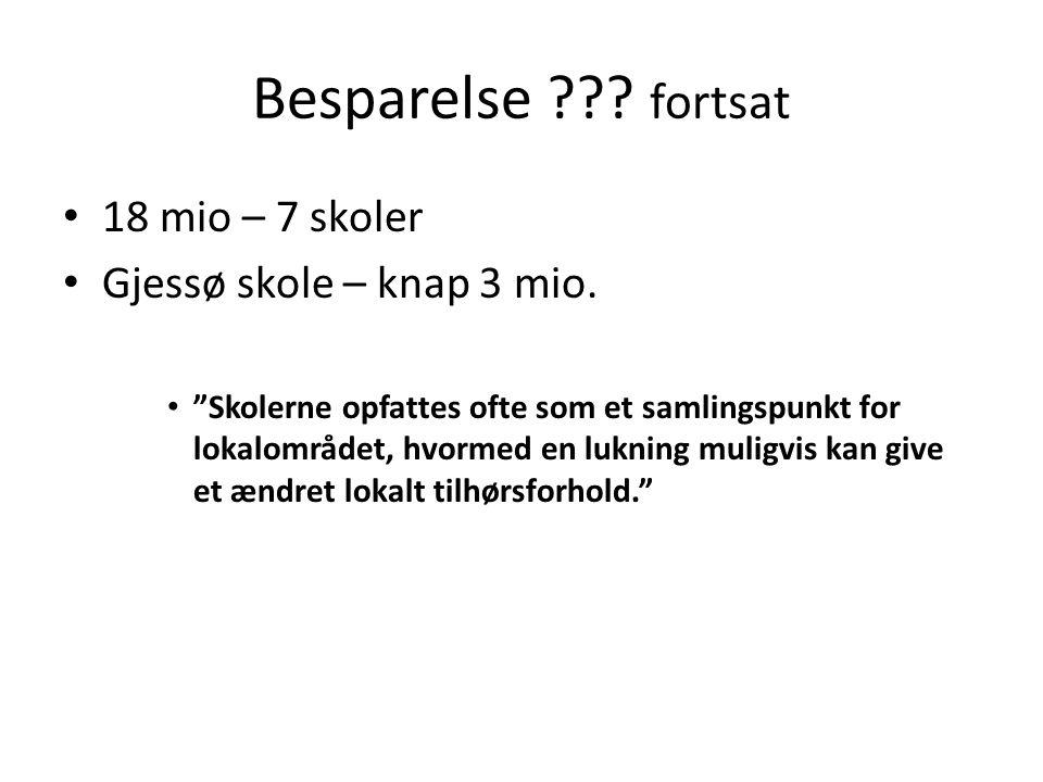 Besparelse fortsat 18 mio – 7 skoler Gjessø skole – knap 3 mio.