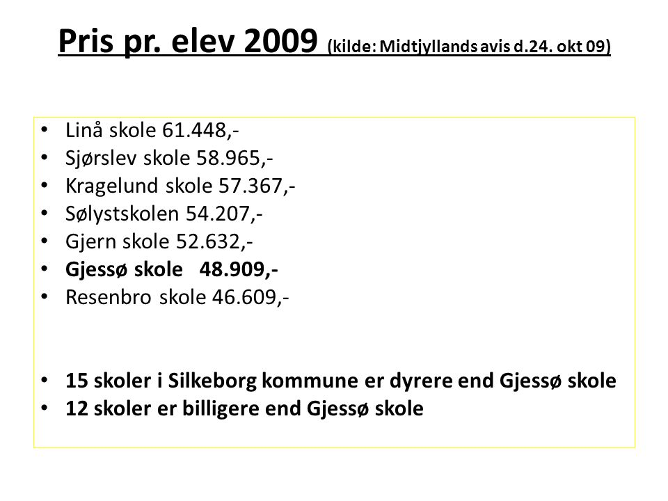 Pris pr. elev 2009 (kilde: Midtjyllands avis d.24. okt 09)