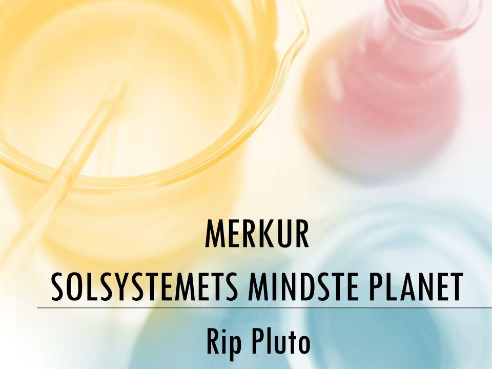 Merkur solsystemets mindste planet