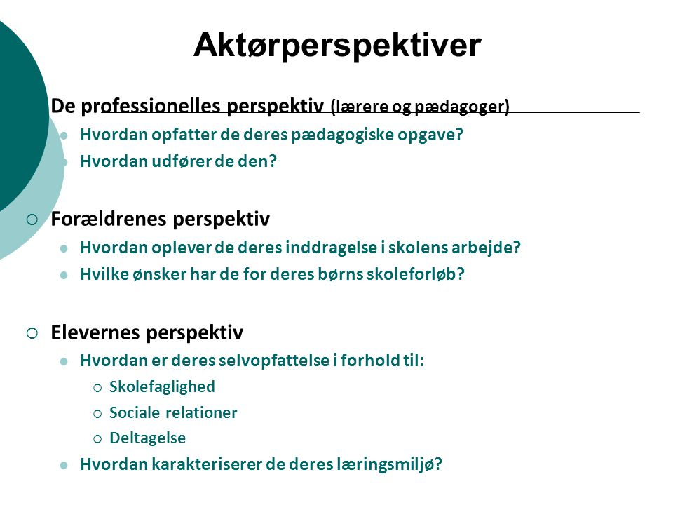 Aktørperspektiver De professionelles perspektiv (lærere og pædagoger)
