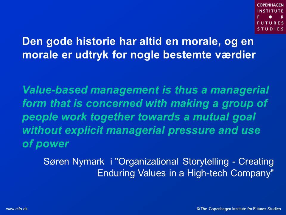 Den gode historie har altid en morale, og en morale er udtryk for nogle bestemte værdier
