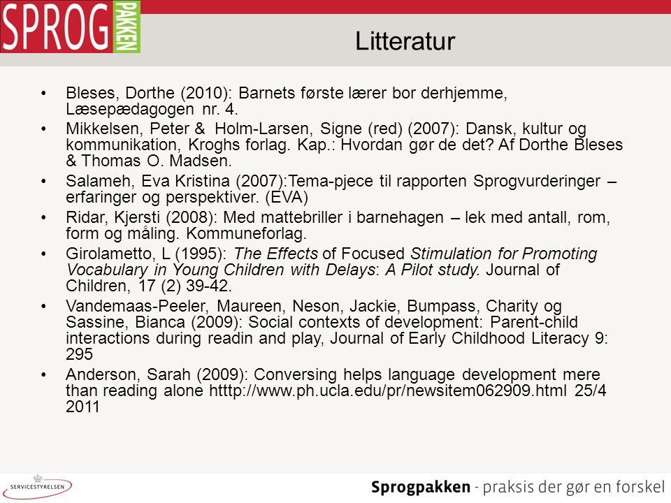 Litteratur Bleses, Dorthe (2010): Barnets første lærer bor derhjemme, Læsepædagogen nr. 4.