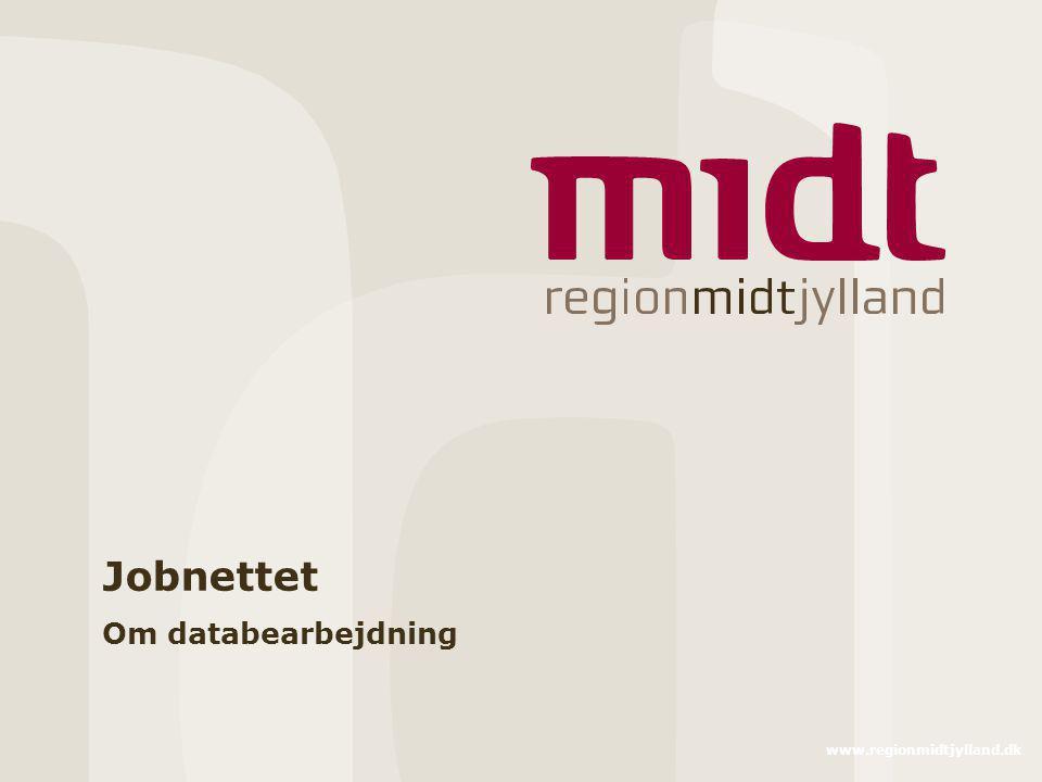 Jobnettet Om databearbejdning www.regionmidtjylland.dk