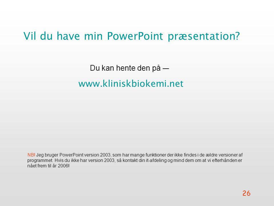 Vil du have min PowerPoint præsentation