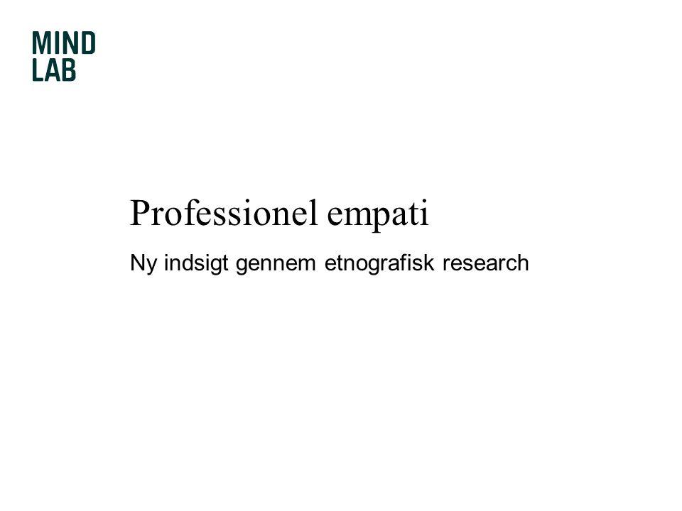 Professionel empati Ny indsigt gennem etnografisk research