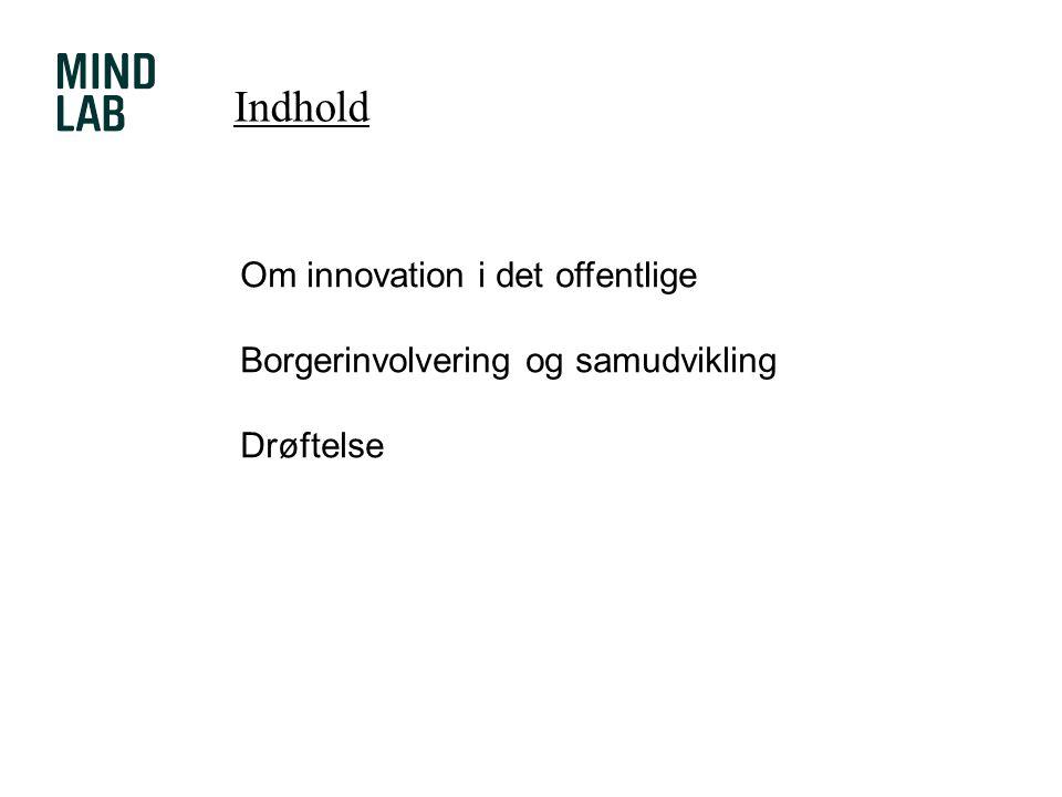Indhold Om innovation i det offentlige
