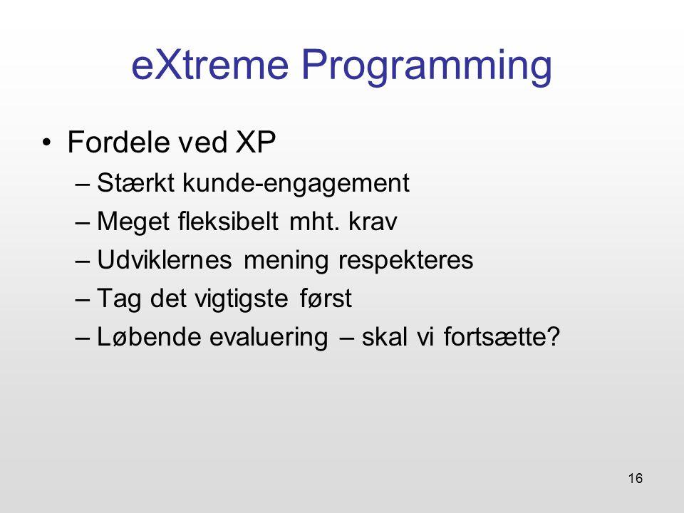 eXtreme Programming Fordele ved XP Stærkt kunde-engagement