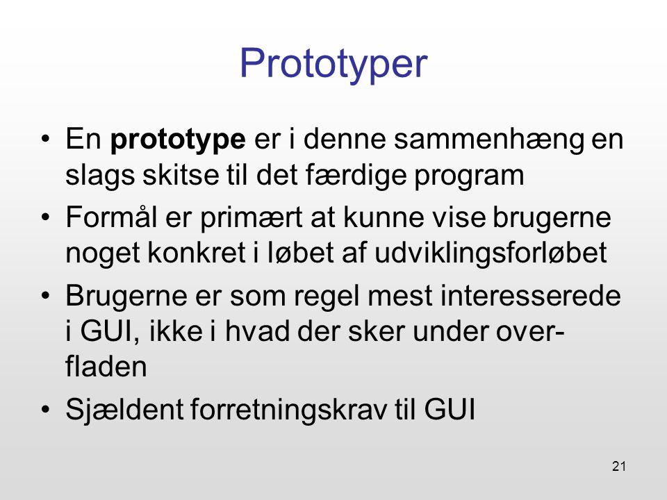 Prototyper En prototype er i denne sammenhæng en slags skitse til det færdige program.