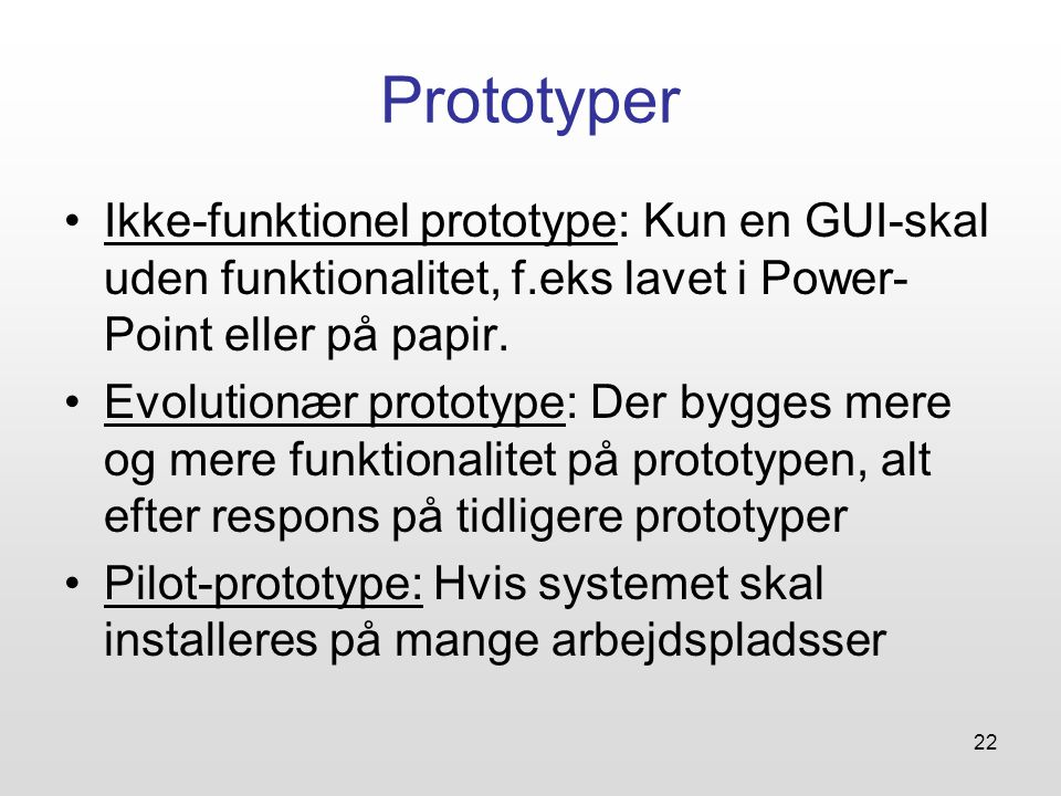 Prototyper Ikke-funktionel prototype: Kun en GUI-skal uden funktionalitet, f.eks lavet i Power-Point eller på papir.