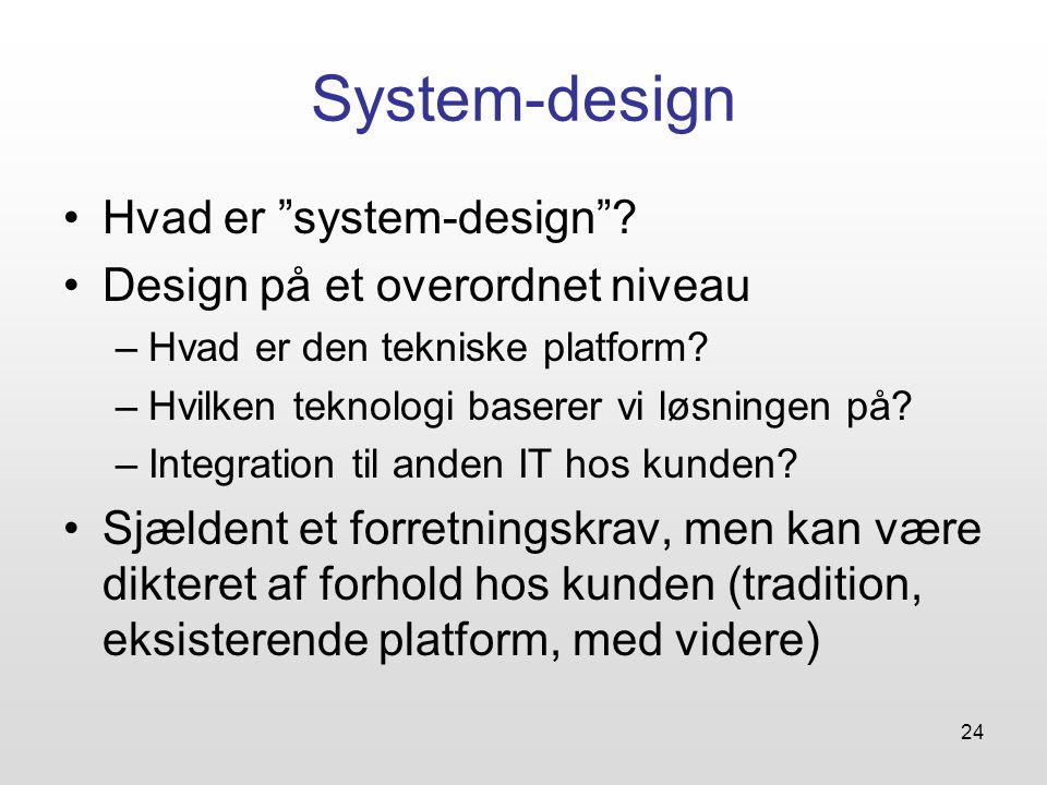 System-design Hvad er system-design Design på et overordnet niveau