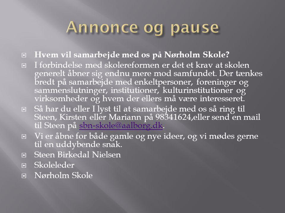 Annonce og pause Hvem vil samarbejde med os på Nørholm Skole
