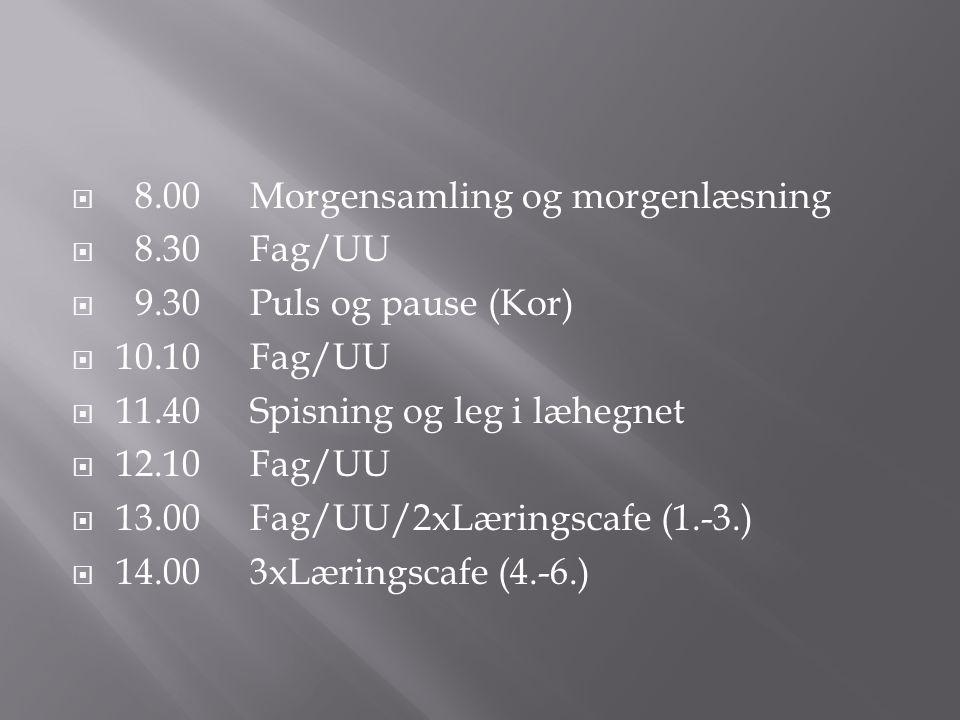 8.00 Morgensamling og morgenlæsning