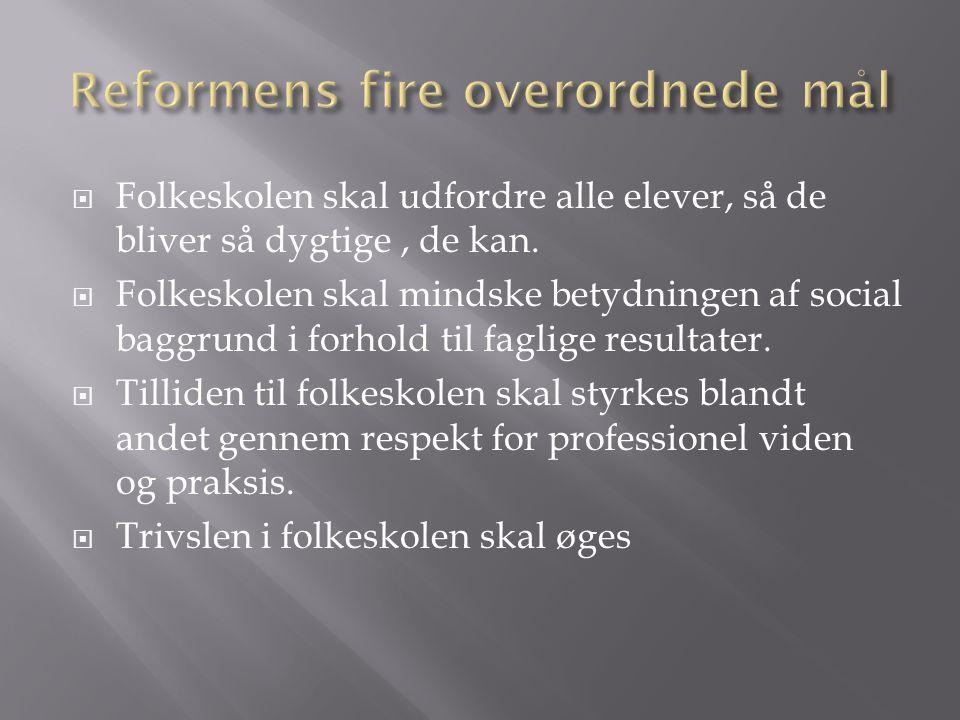 Reformens fire overordnede mål