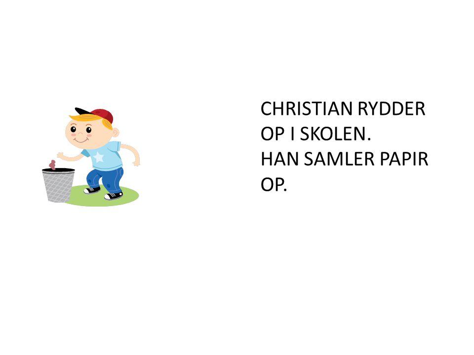 CHRISTIAN RYDDER OP I SKOLEN.