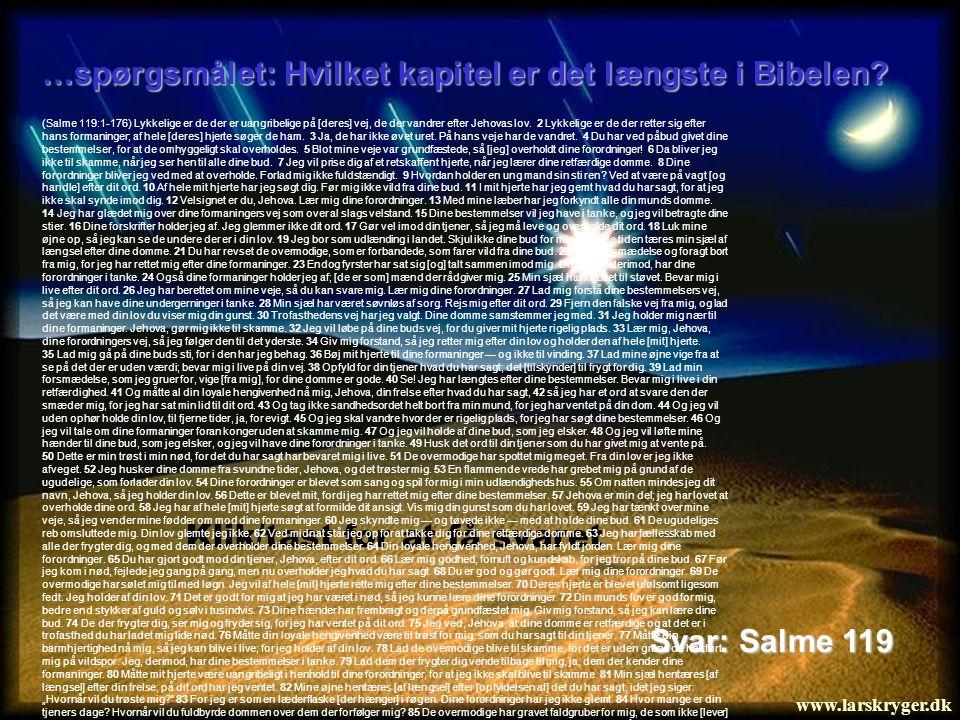 …spørgsmålet: Hvilket kapitel er det længste i Bibelen