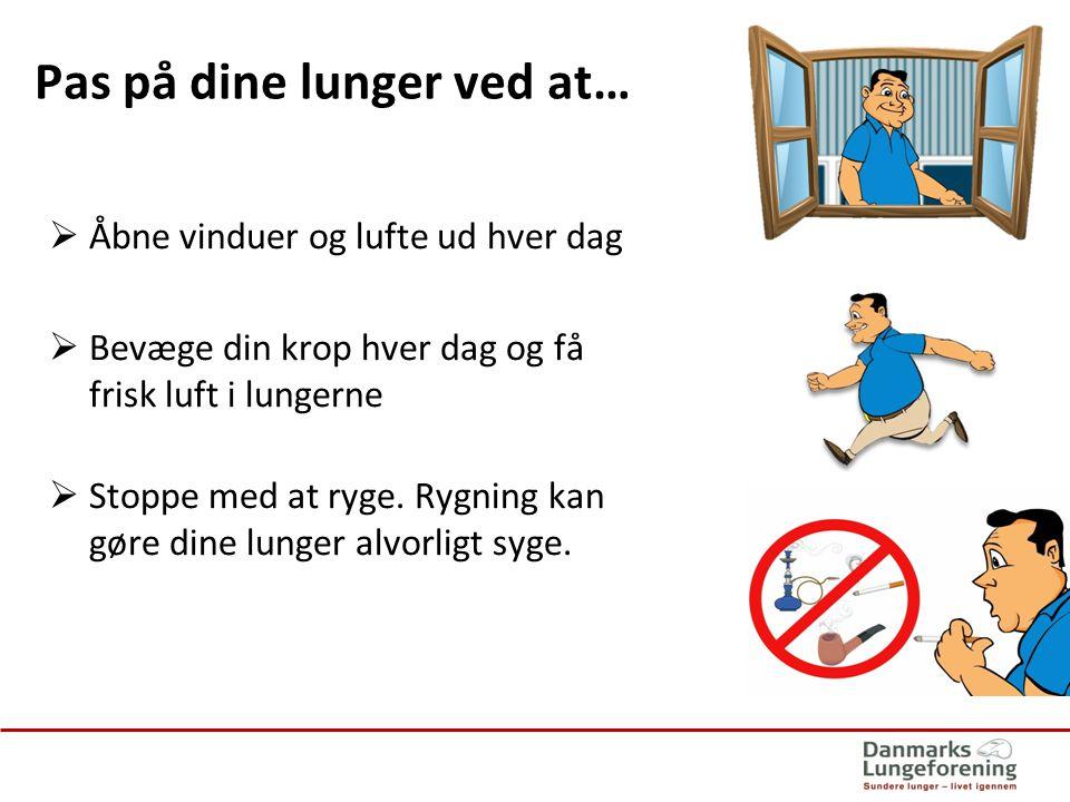 Pas på dine lunger ved at…